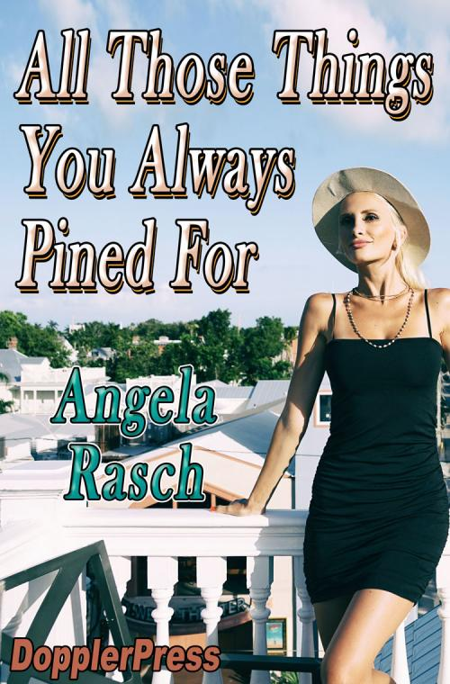 All Those Things You Always Pined For on Kindle